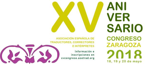 Traductores e intérpretes en Zaragoza se reúnen para el Congreso XV aniversario de Asetrad